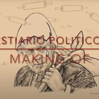 Bestiario politico/7 - Making of